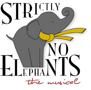 Strictly No Elephants: The Musical (and the Merch!)
